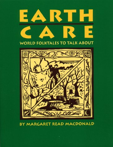 Cover of Earth Care: World Folktales to Talk About, by Margaret Read MacDonald