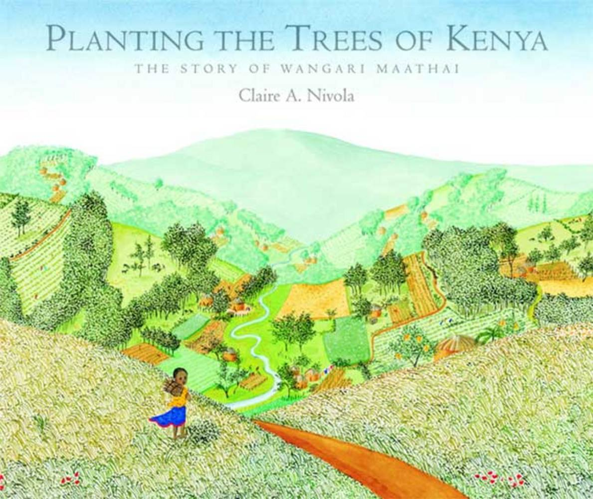 Cover of Planting the Trees of Kenya: The Story of Wangari Maathai, by Clair A. Nivola