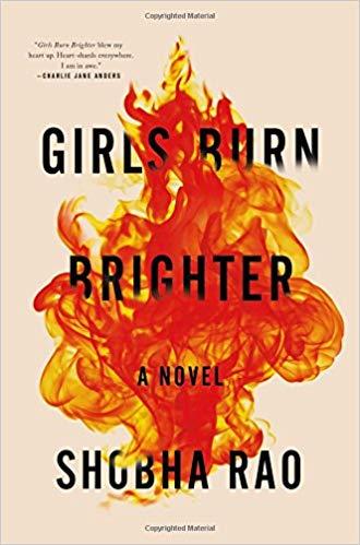 Girls Burn Brighter, by Shobha Rao