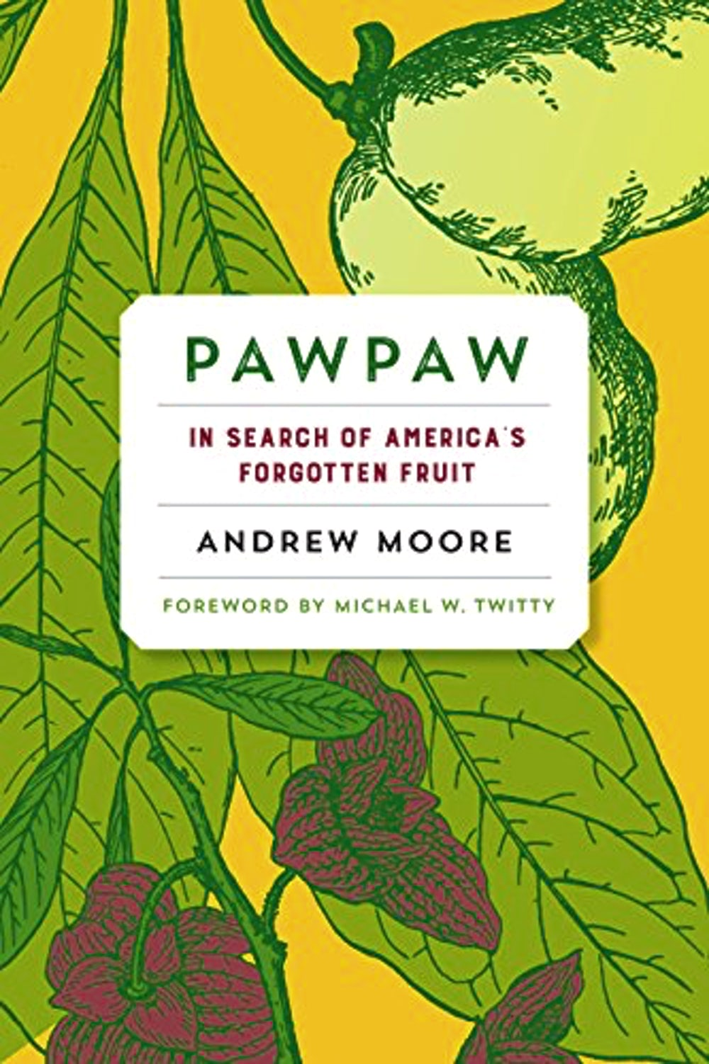 The cover of Pawpaw: In Search of America's Forgotten Fruit, with illustrated pawpaws on a yellow background.